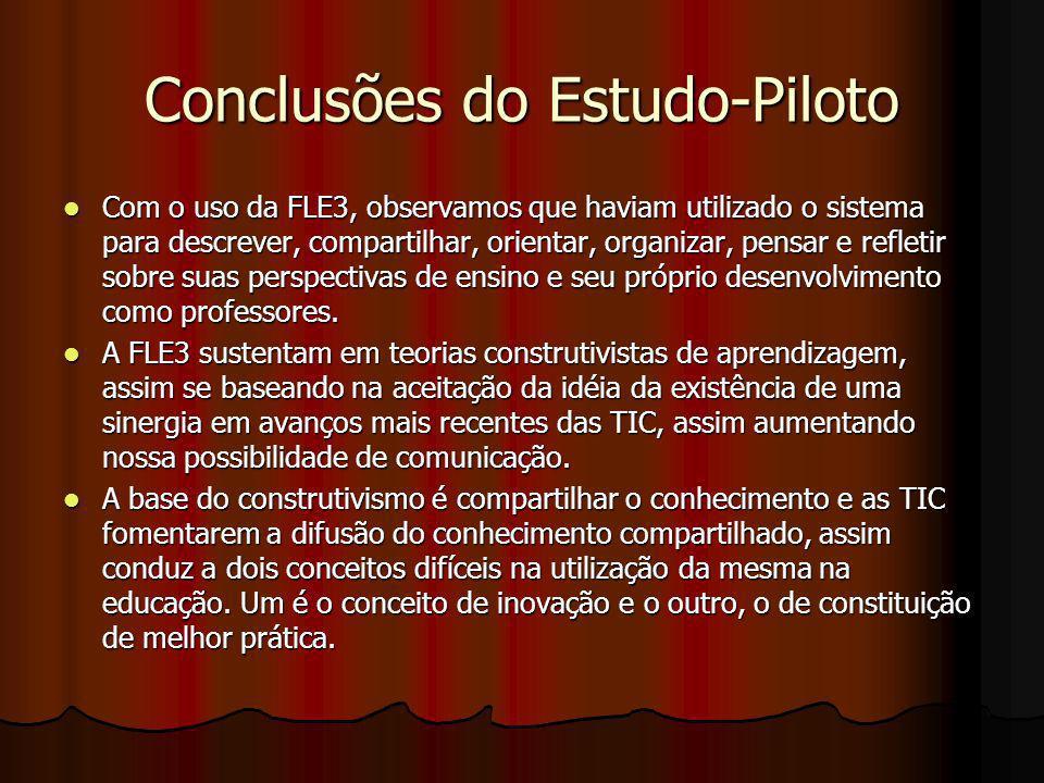 Conclusões do Estudo-Piloto Com o uso da FLE3, observamos que haviam utilizado o sistema para descrever, compartilhar, orientar, organizar, pensar e r