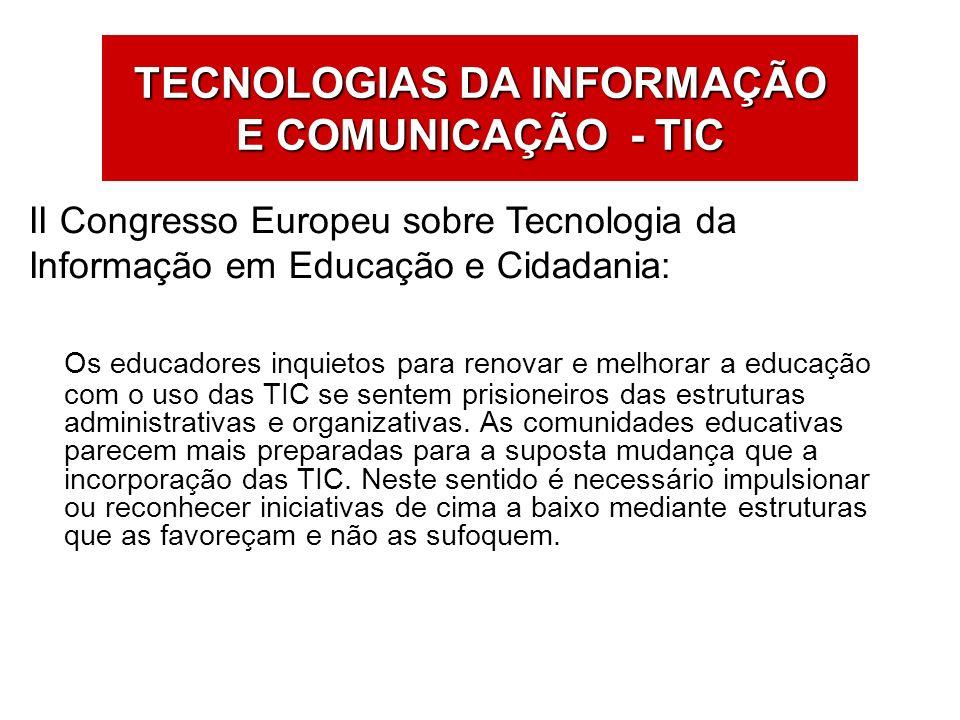 II Congresso Europeu sobre Tecnologia da Informação em Educação e Cidadania: Os educadores inquietos para renovar e melhorar a educação com o uso das