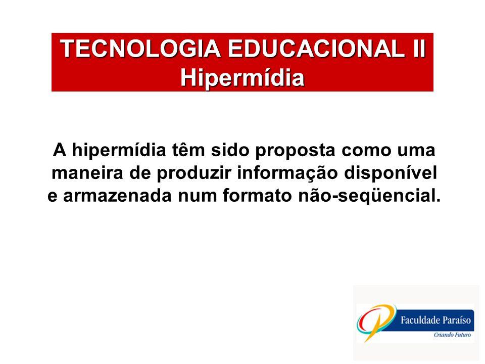A hipermídia têm sido proposta como uma maneira de produzir informação disponível e armazenada num formato não-seqüencial.