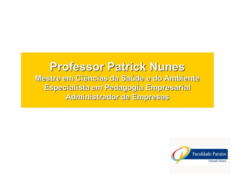 www.patricknunes.com.br patricknunes@ig.com.br professor@patricknunes.com.br MSN patrick_nit@hotmail.com (21) 9165-7081