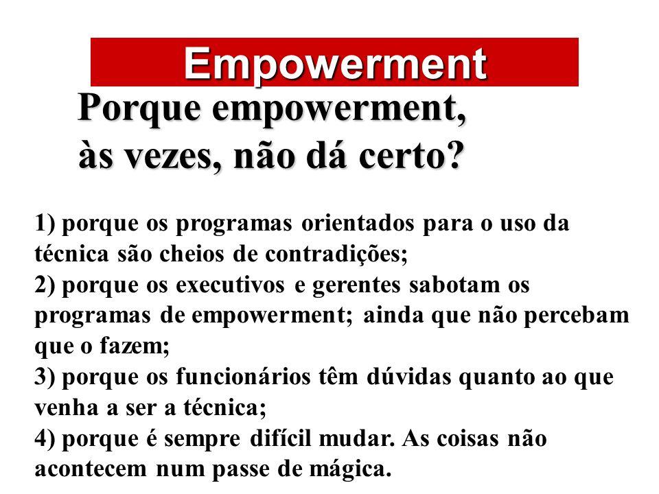 ÁREAS DE ATUAÇÃO Empowerment Porque empowerment, às vezes, não dá certo? 1) porque os programas orientados para o uso da técnica são cheios de contrad