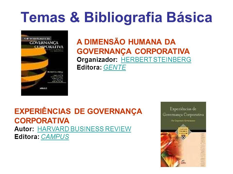 Temas & Bibliografia Básica A DIMENSÃO HUMANA DA GOVERNANÇA CORPORATIVA Organizador: HERBERT STEINBERG Editora: GENTEHERBERT STEINBERGGENTE EXPERIÊNCI