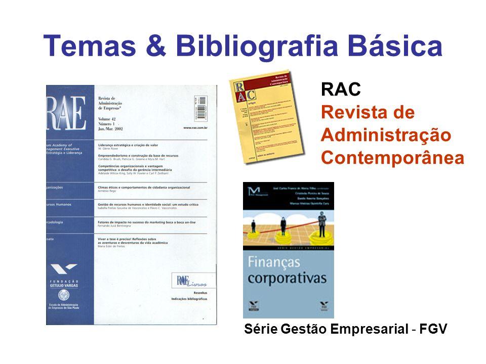 Temas & Bibliografia Básica RAC Revista de Administração Contemporânea Série Gestão Empresarial - FGV