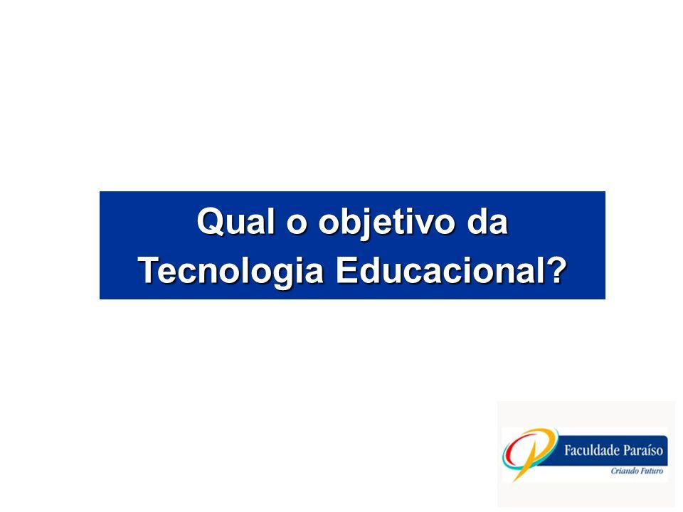 Qual o objetivo da Tecnologia Educacional?