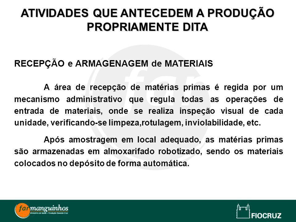 RECEPÇÃO e ARMAGENAGEM de MATERIAIS A área de recepção de matérias primas é regida por um mecanismo administrativo que regula todas as operações de en