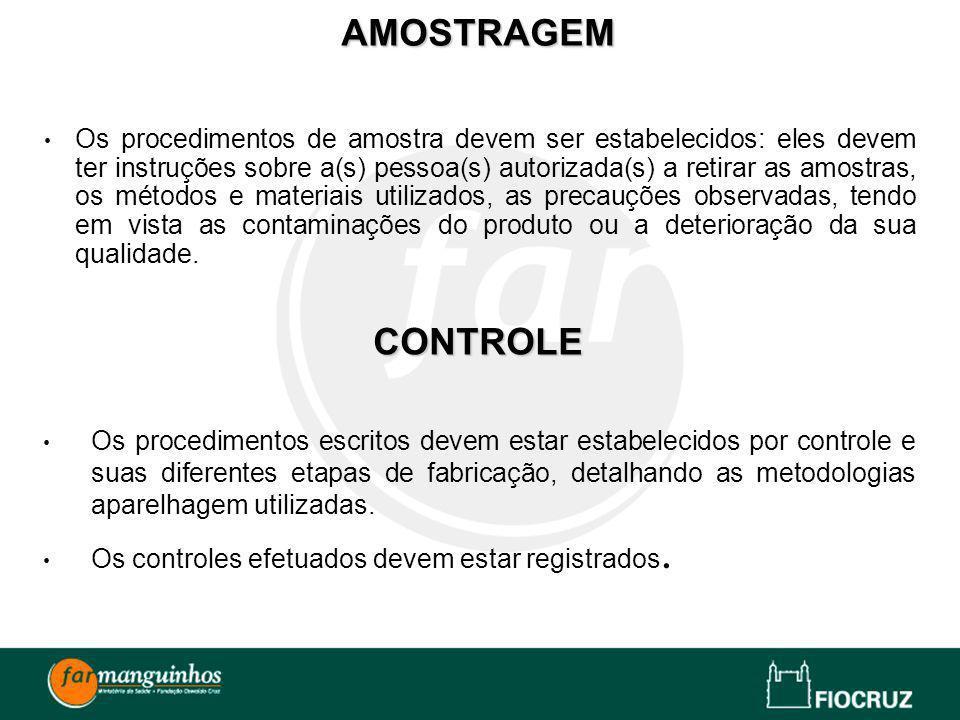 Os procedimentos de amostra devem ser estabelecidos: eles devem ter instruções sobre a(s) pessoa(s) autorizada(s) a retirar as amostras, os métodos e