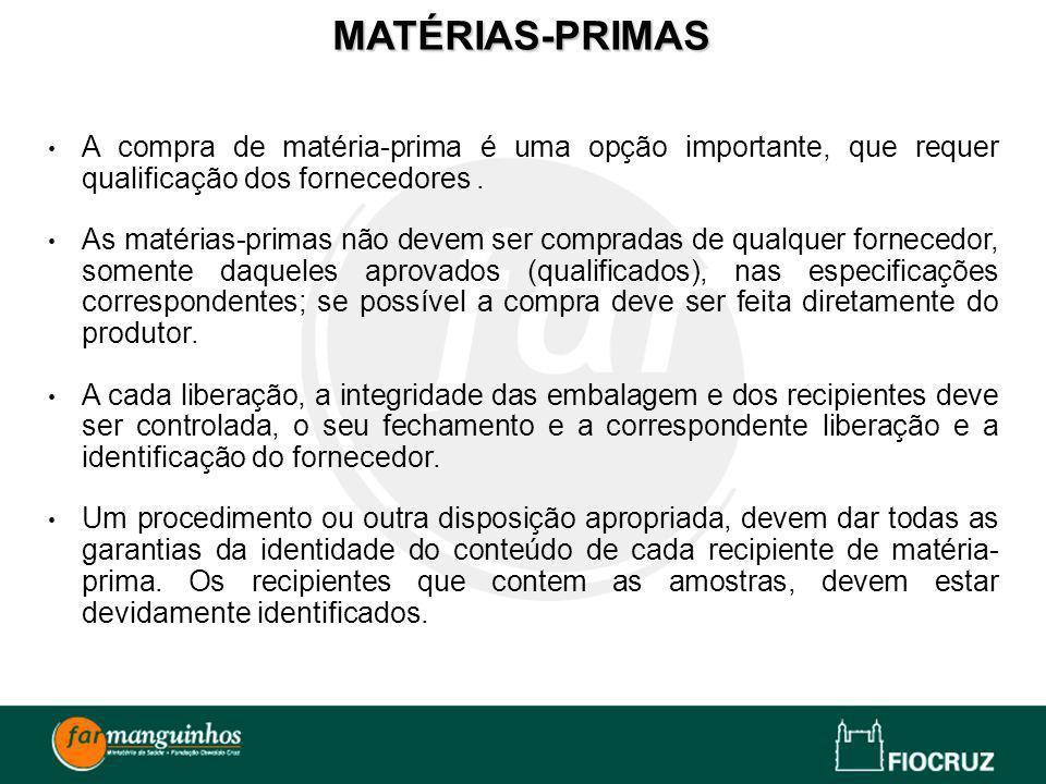 A compra de matéria-prima é uma opção importante, que requer qualificação dos fornecedores. As matérias-primas não devem ser compradas de qualquer for