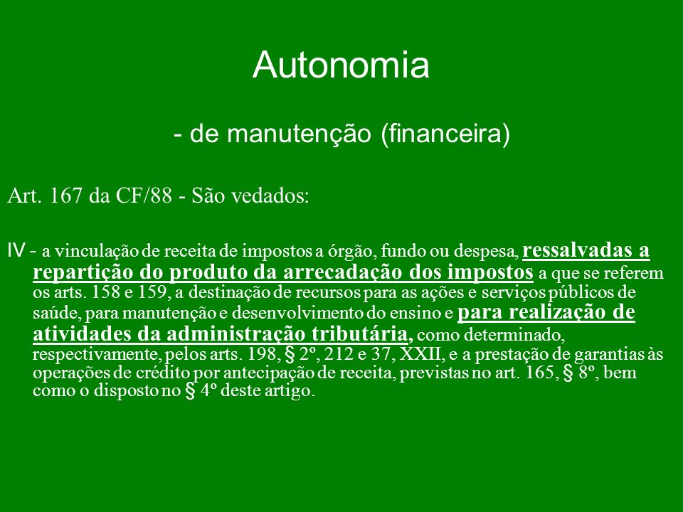 Autonomia - de manutenção (financeira) Art.