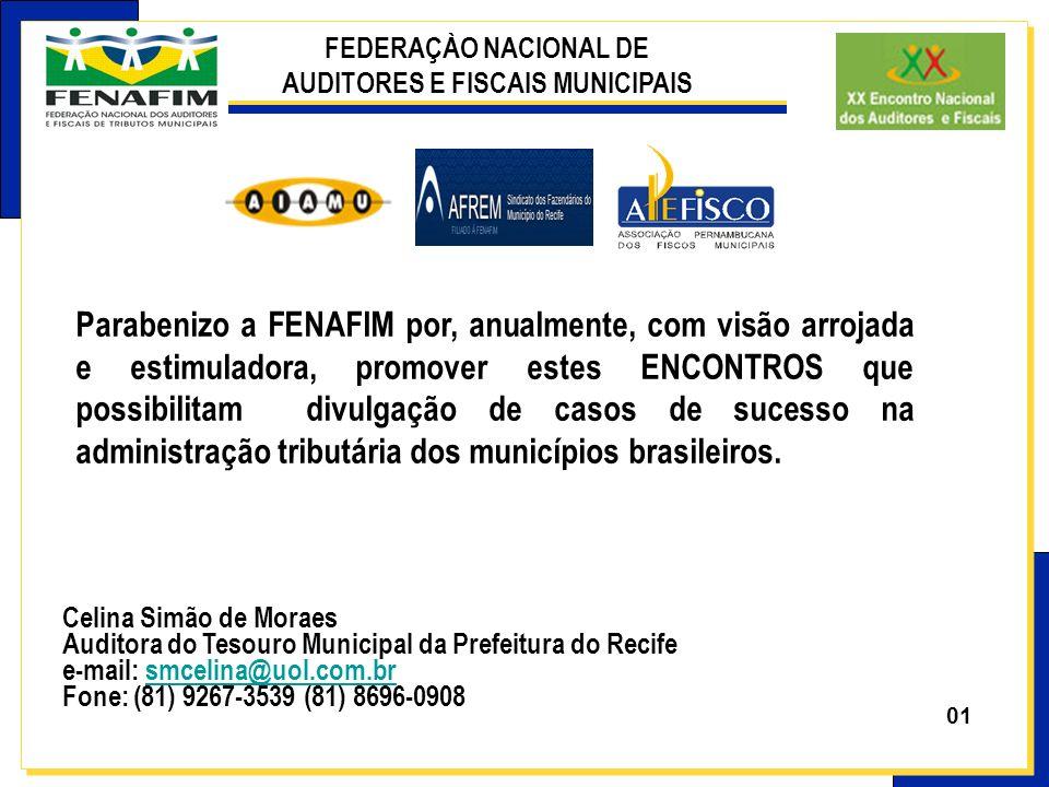 01 Celina Simão de Moraes Auditora do Tesouro Municipal da Prefeitura do Recife e-mail: smcelina@uol.com.brsmcelina@uol.com.br Fone: (81) 9267-3539 (8