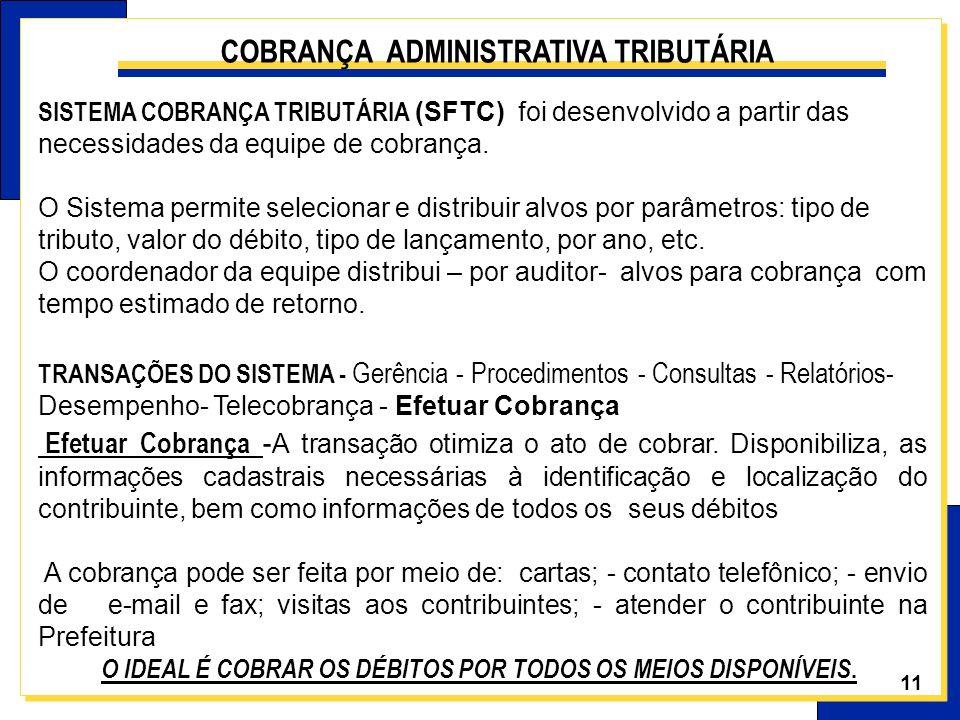 SISTEMA COBRANÇA TRIBUTÁRIA (SFTC) foi desenvolvido a partir das necessidades da equipe de cobrança. O Sistema permite selecionar e distribuir alvos p