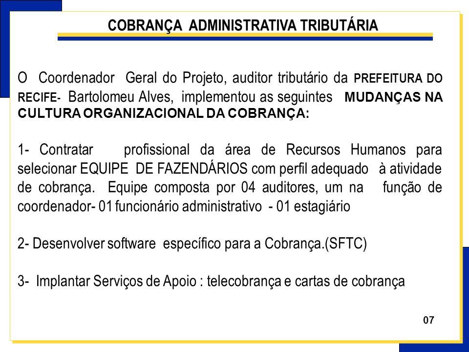 O Coordenador Geral do Projeto, auditor tributário da PREFEITURA DO RECIFE- Bartolomeu Alves, implementou as seguintes MUDANÇAS NA CULTURA ORGANIZACIO