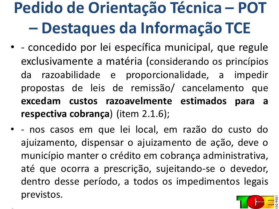 Pedido de Orientação Técnica – POT – Destaques da Informação TCE - concedido por lei específica municipal, que regule exclusivamente a matéria ( consi