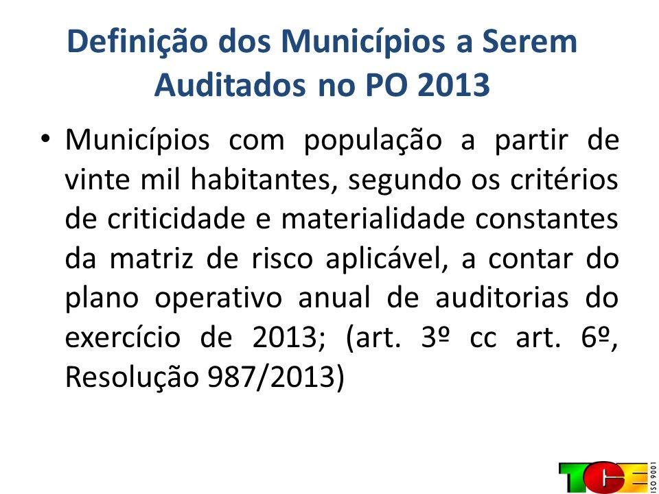 Definição dos Municípios a Serem Auditados no PO 2013 Municípios com população a partir de vinte mil habitantes, segundo os critérios de criticidade e