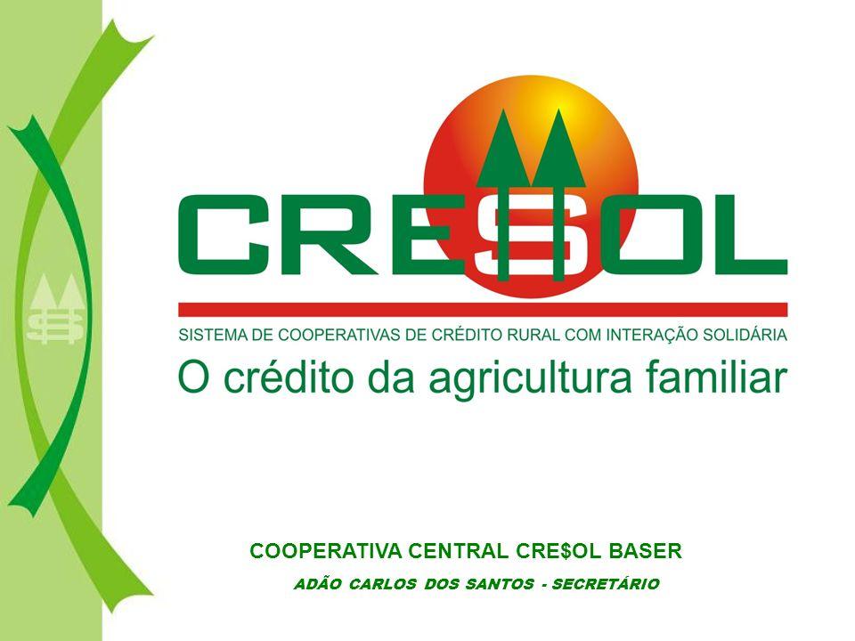 ADÃO CARLOS DOS SANTOS - SECRETÁRIO COOPERATIVA CENTRAL CRE$OL BASER