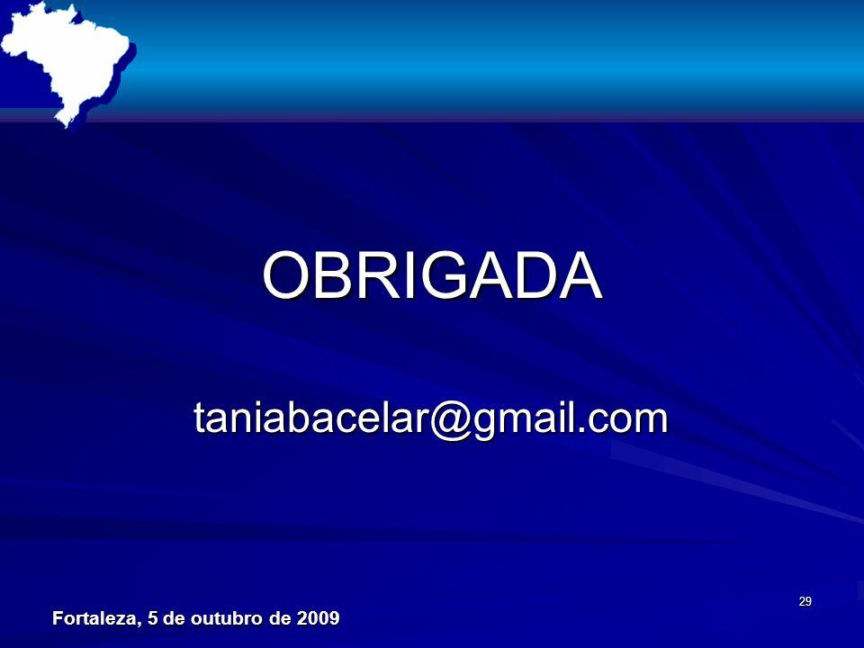 29 OBRIGADA taniabacelar@gmail.com Fortaleza, 5 de outubro de 2009