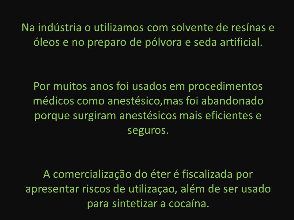 Na indústria o utilizamos com solvente de resínas e óleos e no preparo de pólvora e seda artificial. Por muitos anos foi usados em procedimentos médic