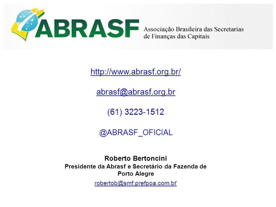 http://www.abrasf.org.br/ abrasf@abrasf.org.br (61) 3223-1512 @ABRASF_OFICIAL Roberto Bertoncini Presidente da Abrasf e Secretário da Fazenda de Porto