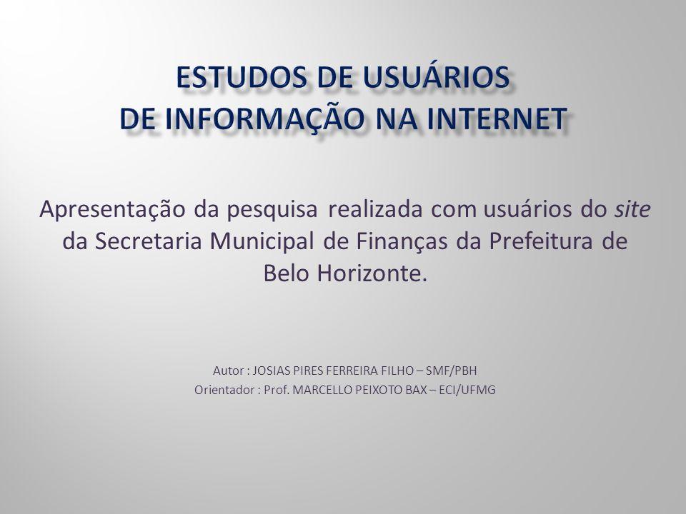 Apresentação da pesquisa realizada com usuários do site da Secretaria Municipal de Finanças da Prefeitura de Belo Horizonte. Autor : JOSIAS PIRES FERR