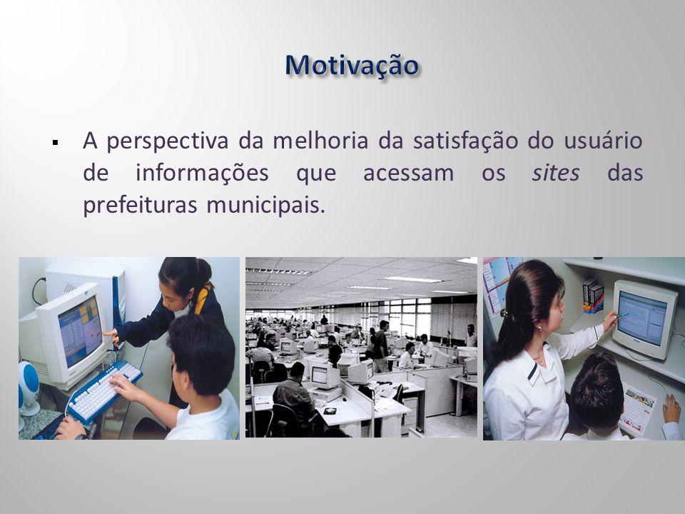 A perspectiva da melhoria da satisfação do usuário de informações que acessam os sites das prefeituras municipais.