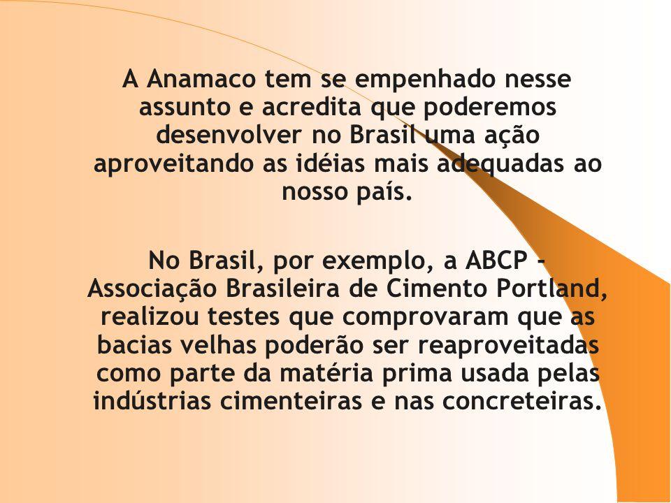 A Anamaco tem se empenhado nesse assunto e acredita que poderemos desenvolver no Brasil uma ação aproveitando as idéias mais adequadas ao nosso país.
