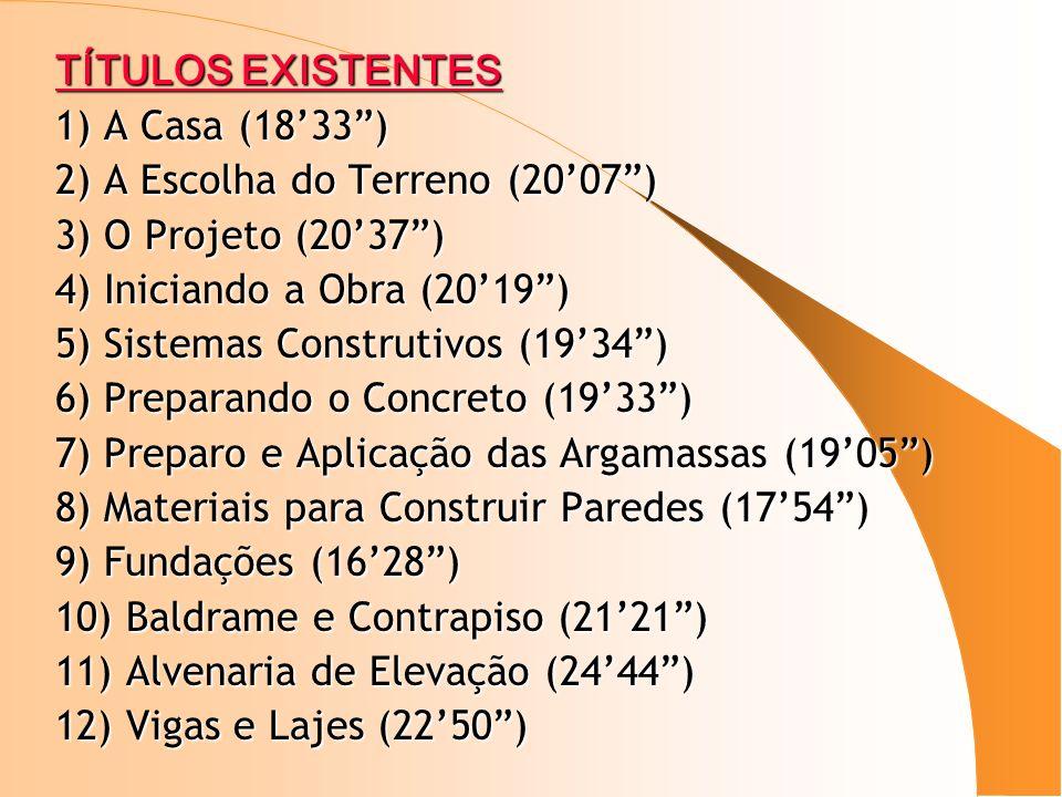TÍTULOS EXISTENTES 1) A Casa (1833) 2) A Escolha do Terreno (2007) 3) O Projeto (2037) 4) Iniciando a Obra (2019) 5) Sistemas Construtivos (1934) 6) Preparando o Concreto (1933) 7) Preparo e Aplicação das Argamassas (1905) 8) Materiais para Construir Paredes (1754) 9) Fundações (1628) 10) Baldrame e Contrapiso (2121) 11) Alvenaria de Elevação (2444) 12) Vigas e Lajes (2250)
