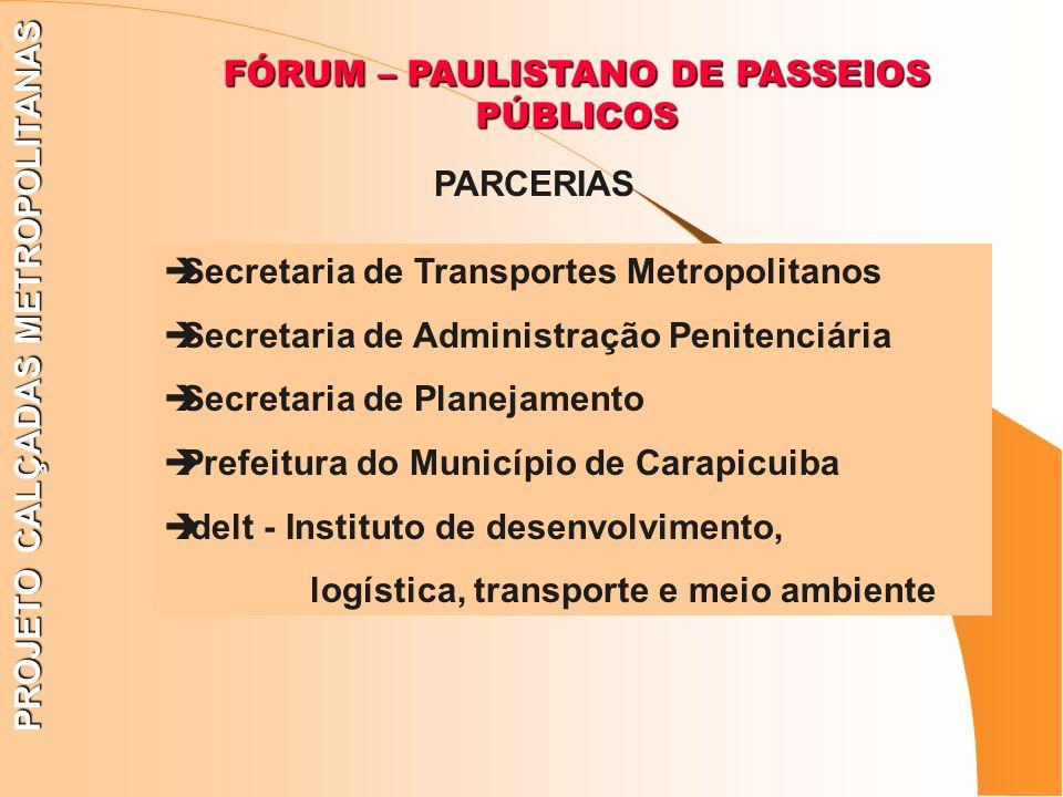 PROJETO CALÇADAS METROPOLITANAS Secretaria de Transportes Metropolitanos Secretaria de Administração Penitenciária Secretaria de Planejamento Prefeitu