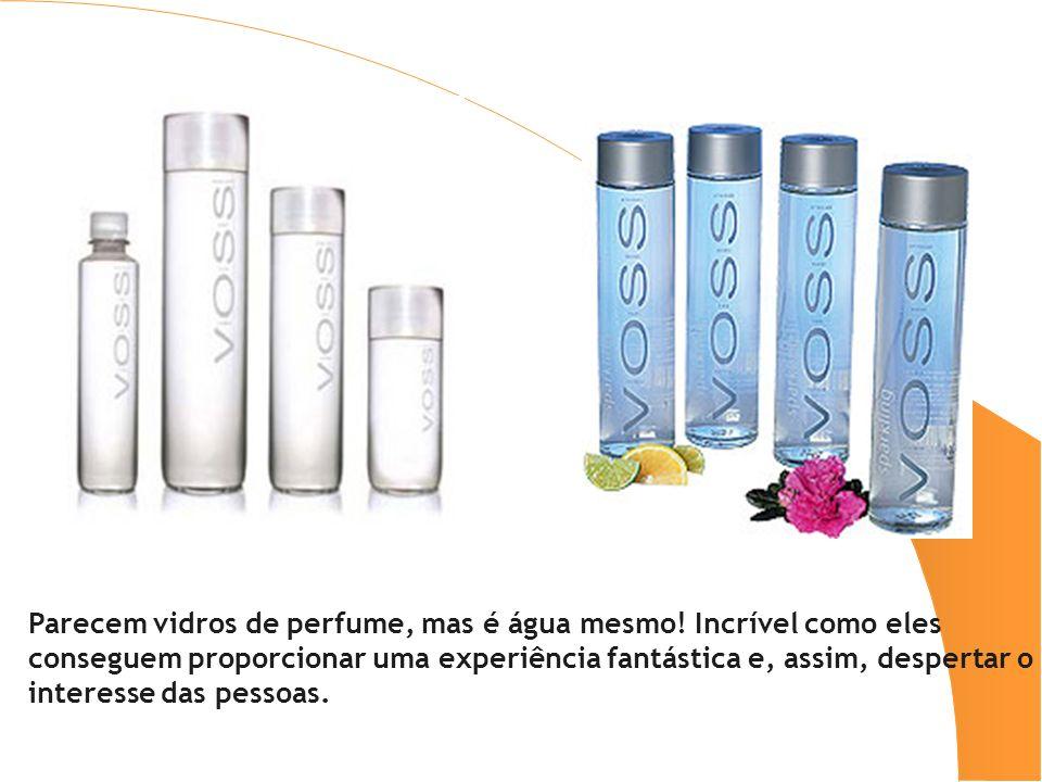 Parecem vidros de perfume, mas é água mesmo! Incrível como eles conseguem proporcionar uma experiência fantástica e, assim, despertar o interesse das