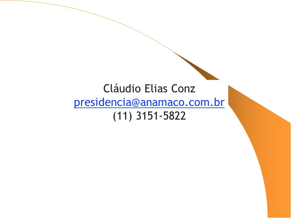 Cláudio Elias Conz presidencia@anamaco.com.br (11) 3151-5822