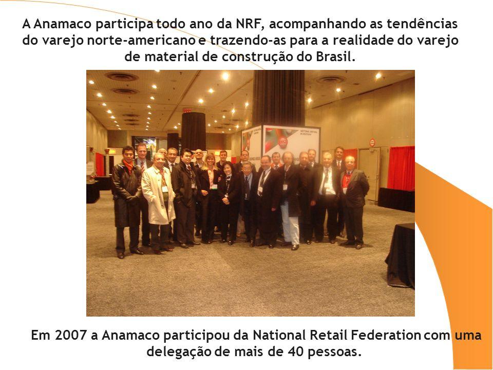 Em 2007 a Anamaco participou da National Retail Federation com uma delegação de mais de 40 pessoas. A Anamaco participa todo ano da NRF, acompanhando