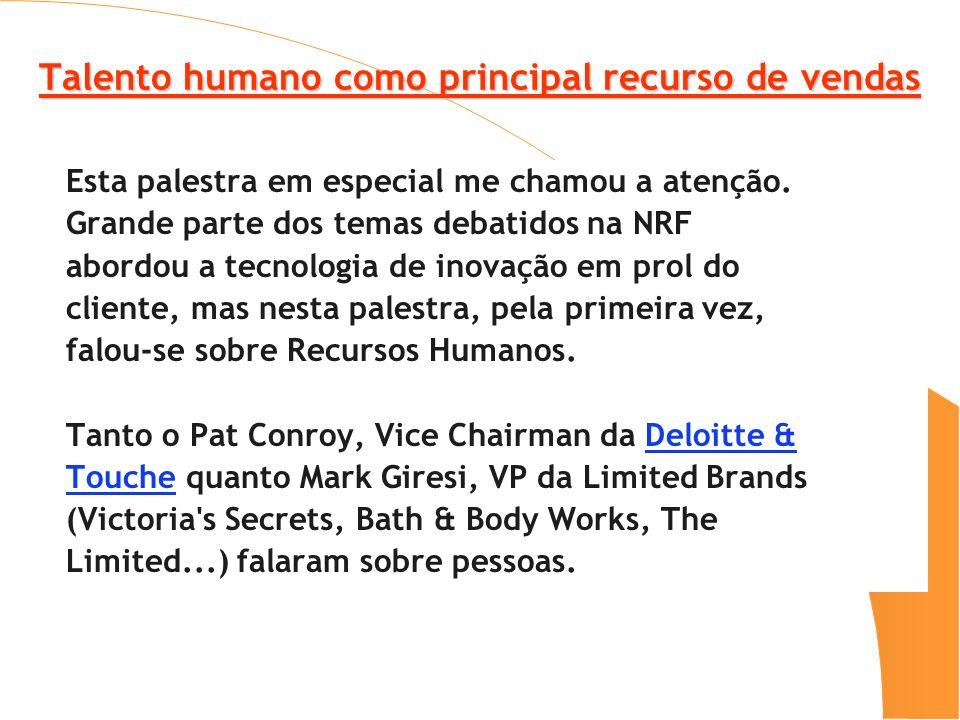 Talento humano como principal recurso de vendas Esta palestra em especial me chamou a atenção.