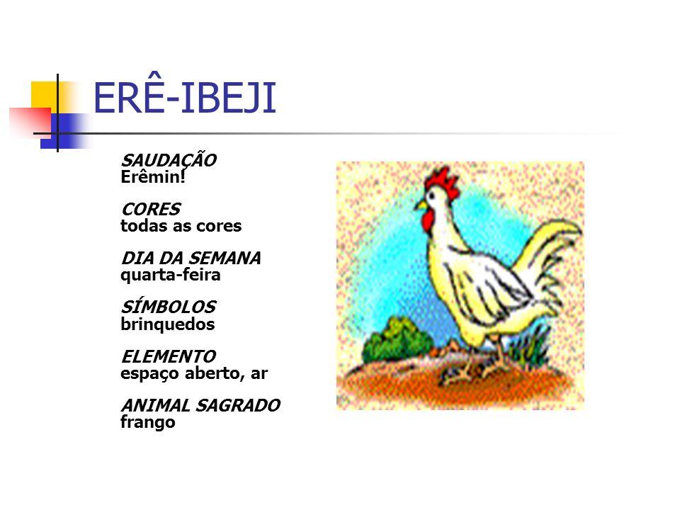 ERÊ-IBEJI SAUDAÇÃO Erêmin.
