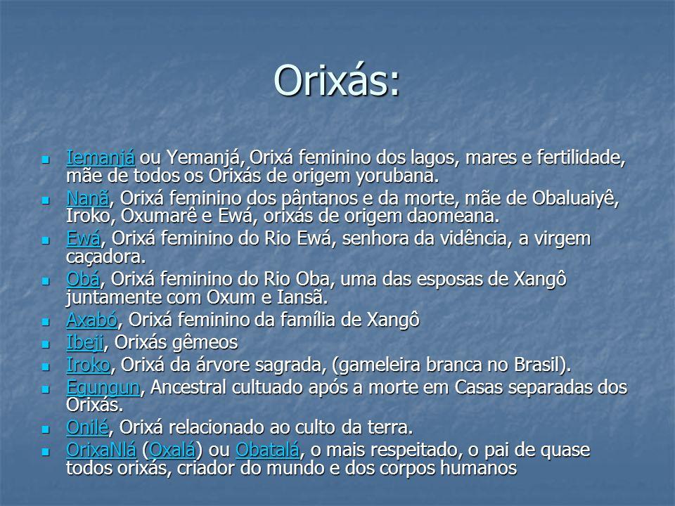 Orixás: Ifá ou Orunmila-Ifa, Ifá é o porta-voz de Orunmila, Orixá da Adivinhação e do destino.