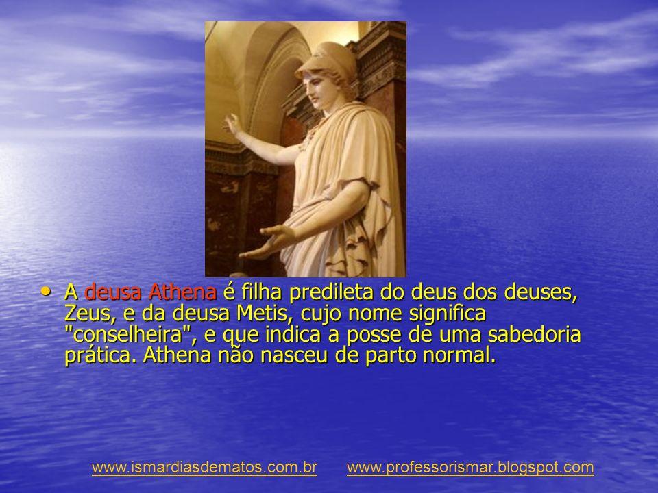 A deusa Athena é filha predileta do deus dos deuses, Zeus, e da deusa Metis, cujo nome significa