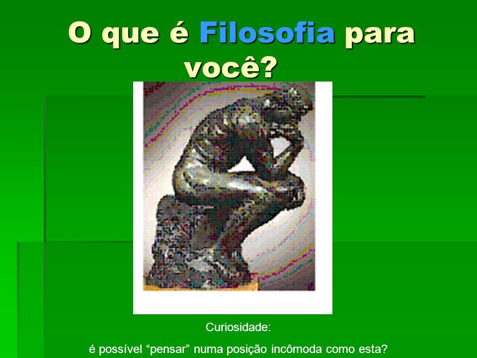 A palavra FILÓSOFO foi criada por Pitágoras (530 aC).