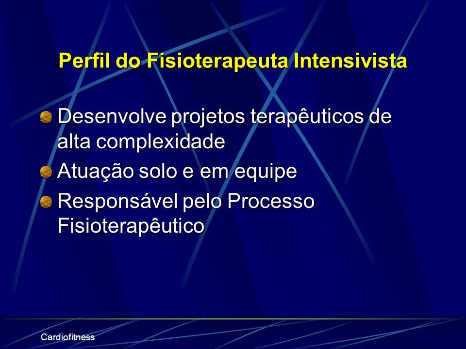 Cardiofitness Em breve: www.coffito.org.br I Congresso Internacional de Fisioterapia Fortaleza - CE, Abril/2003