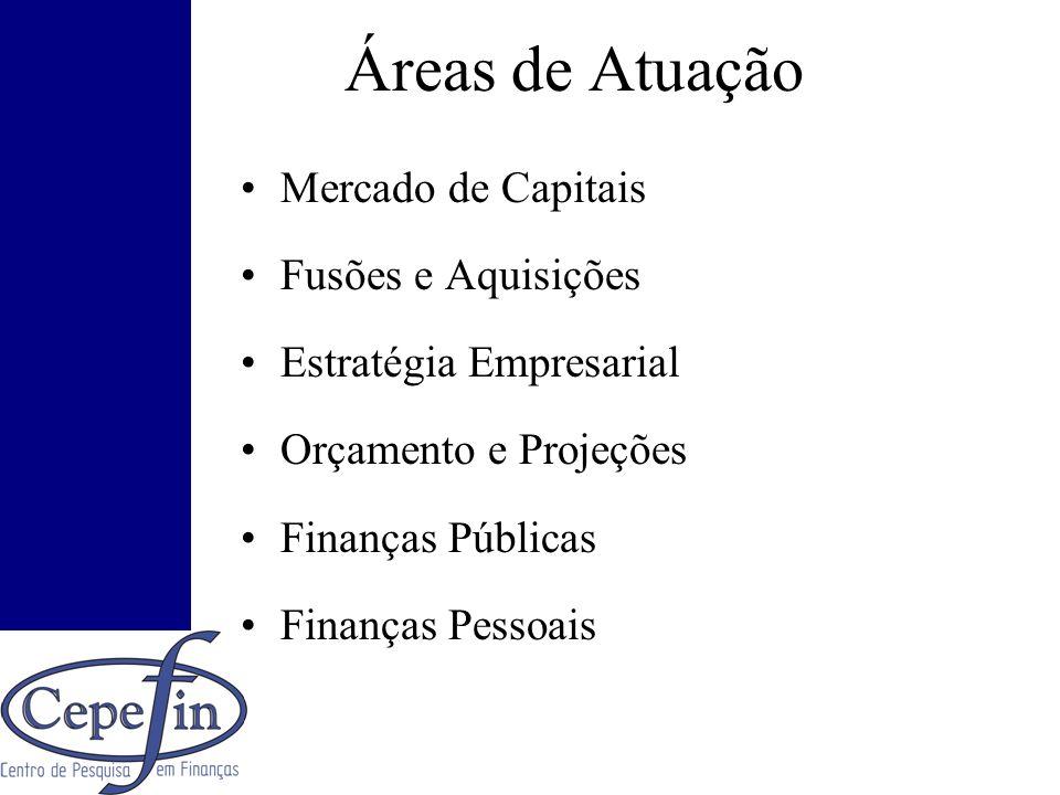 Áreas de Atuação Mercado de Capitais Fusões e Aquisições Estratégia Empresarial Orçamento e Projeções Finanças Públicas Finanças Pessoais