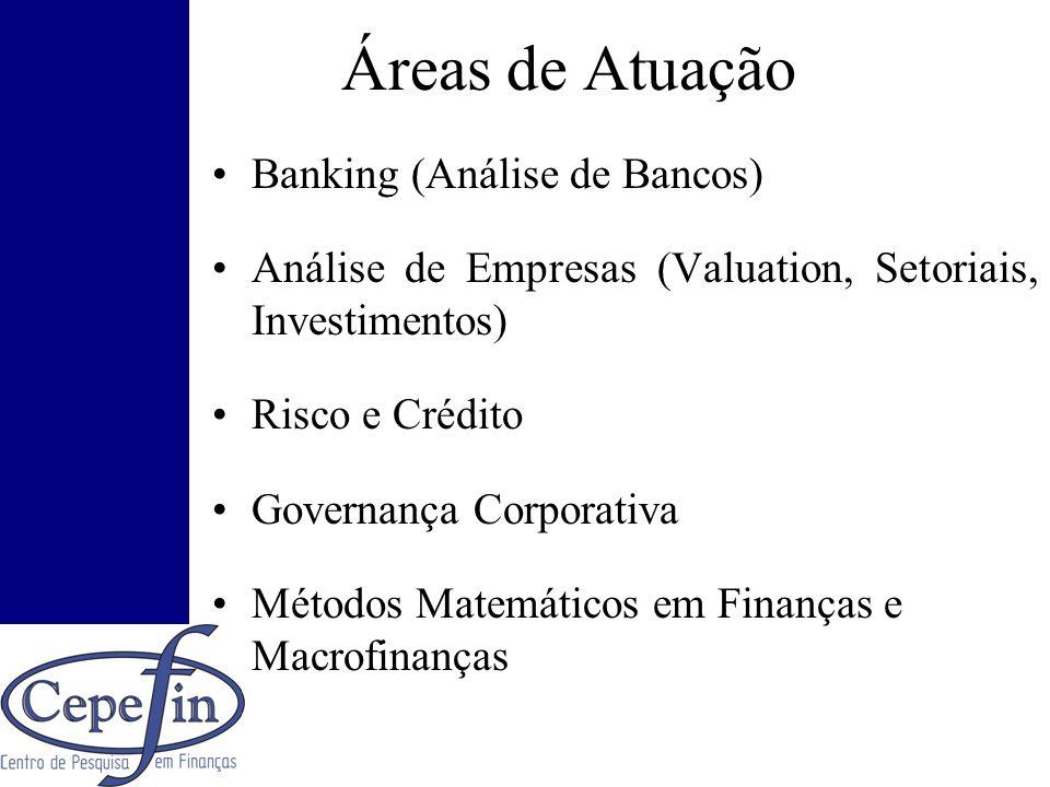 Áreas de Atuação Banking (Análise de Bancos) Análise de Empresas (Valuation, Setoriais, Investimentos) Risco e Crédito Governança Corporativa Métodos