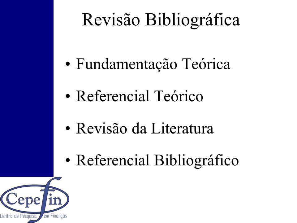 Revisão Bibliográfica Fundamentação Teórica Referencial Teórico Revisão da Literatura Referencial Bibliográfico