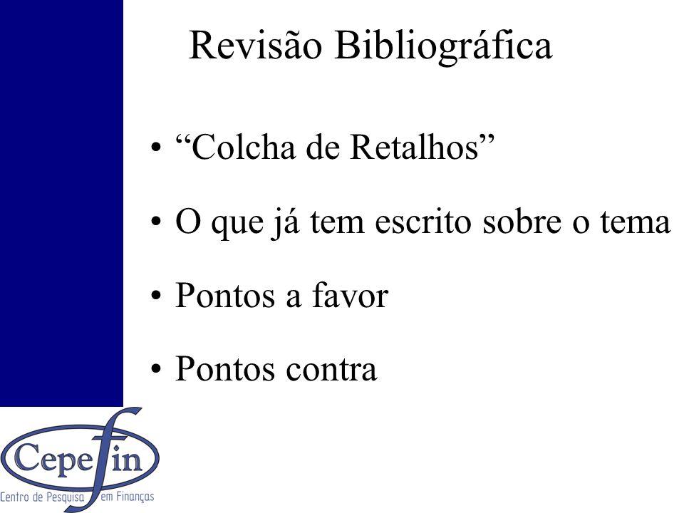 Revisão Bibliográfica Colcha de Retalhos O que já tem escrito sobre o tema Pontos a favor Pontos contra