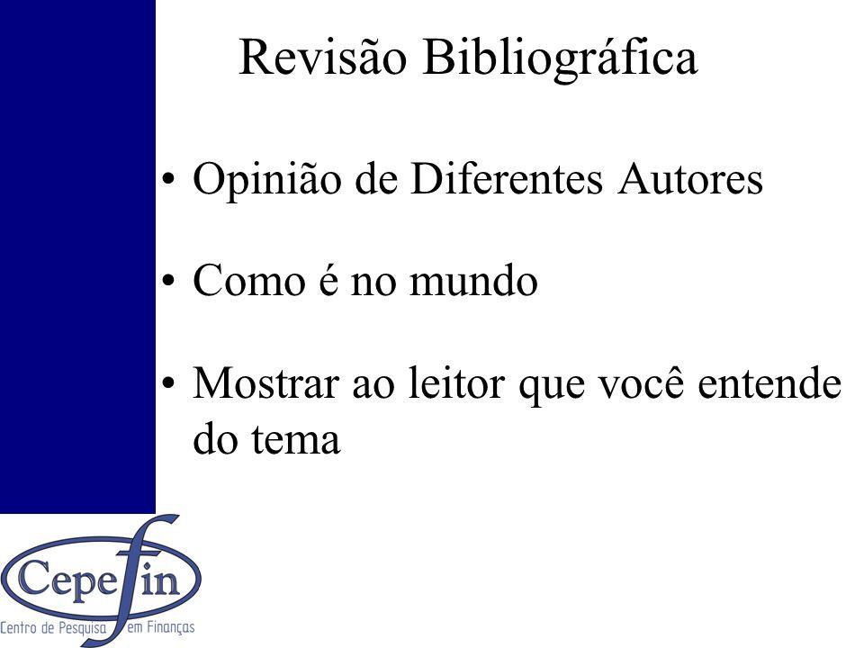 Revisão Bibliográfica Opinião de Diferentes Autores Como é no mundo Mostrar ao leitor que você entende do tema
