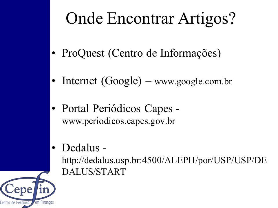 Onde Encontrar Artigos? ProQuest (Centro de Informações) Internet (Google) – www.google.com.br Portal Periódicos Capes - www.periodicos.capes.gov.br D