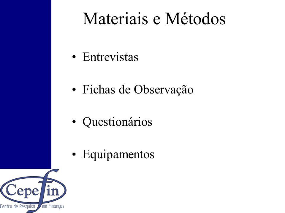 Materiais e Métodos Entrevistas Fichas de Observação Questionários Equipamentos