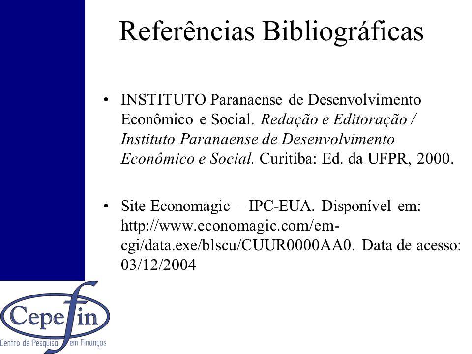 Referências Bibliográficas INSTITUTO Paranaense de Desenvolvimento Econômico e Social. Redação e Editoração / Instituto Paranaense de Desenvolvimento