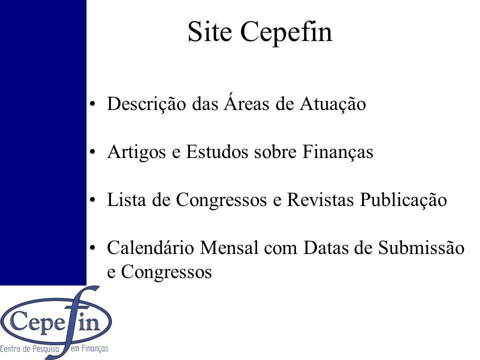 Site Cepefin Descrição das Áreas de Atuação Artigos e Estudos sobre Finanças Lista de Congressos e Revistas Publicação Calendário Mensal com Datas de