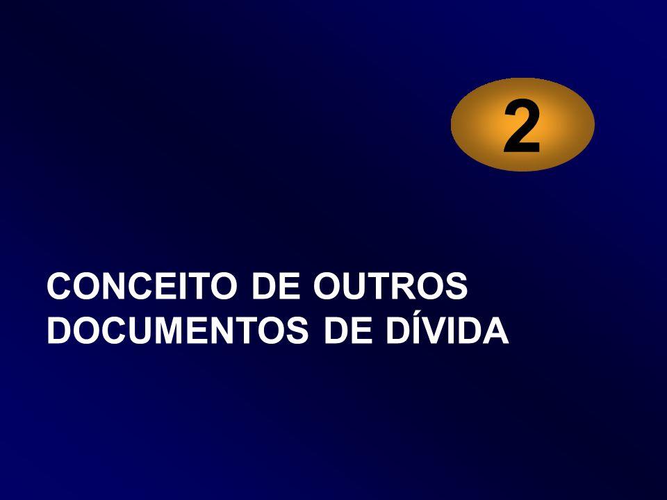 CONCEITO DE OUTROS DOCUMENTOS DE DÍVIDA 2