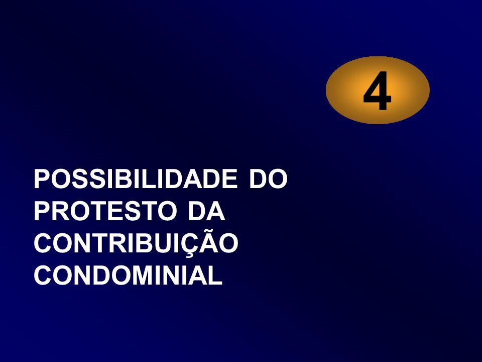 POSSIBILIDADE DO PROTESTO DA CONTRIBUIÇÃO CONDOMINIAL 4