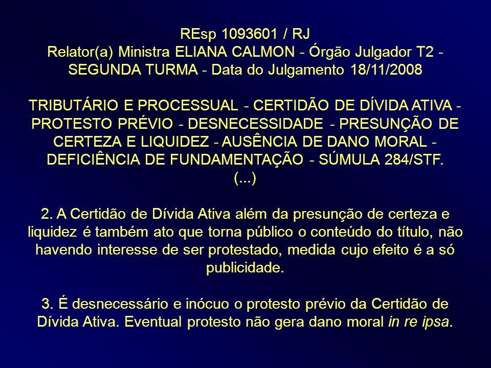 REsp 1093601 / RJ Relator(a) Ministra ELIANA CALMON - Órgão Julgador T2 - SEGUNDA TURMA - Data do Julgamento 18/11/2008 TRIBUTÁRIO E PROCESSUAL - CERT