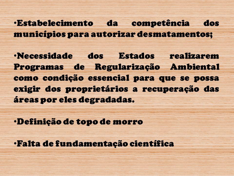 Estabelecimento da competência dos municípios para autorizar desmatamentos; Necessidade dos Estados realizarem Programas de Regularização Ambiental co