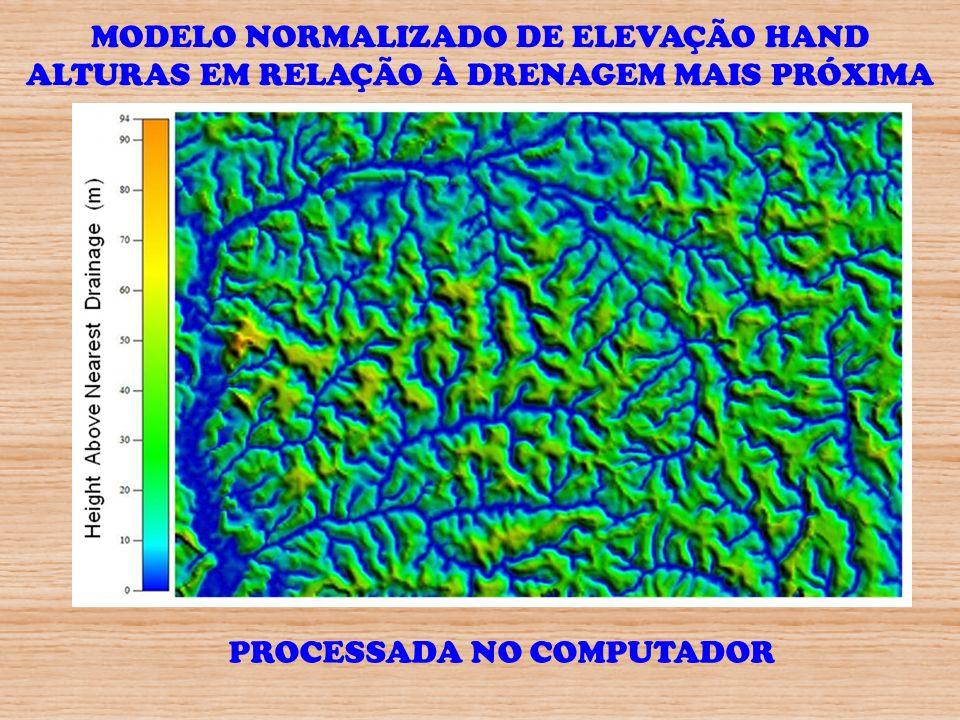 PROCESSADA NO COMPUTADOR MODELO NORMALIZADO DE ELEVAÇÃO HAND ALTURAS EM RELAÇÃO À DRENAGEM MAIS PRÓXIMA