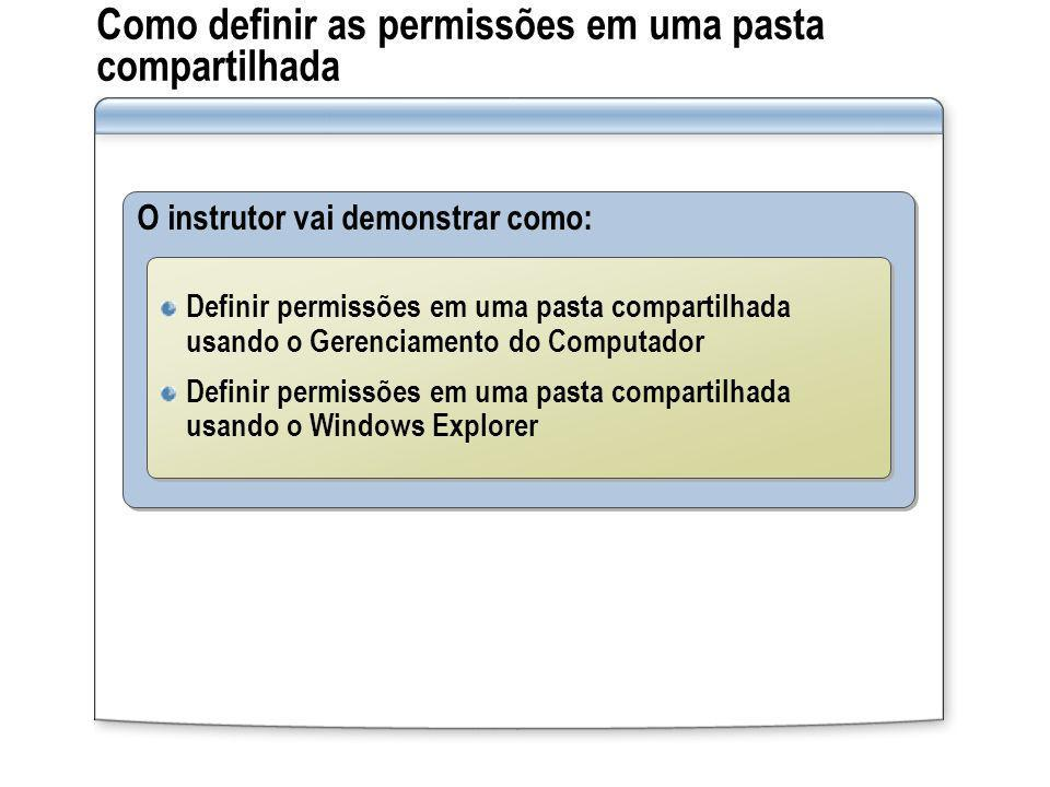 Como definir as permissões em uma pasta compartilhada O instrutor vai demonstrar como: Definir permissões em uma pasta compartilhada usando o Gerencia